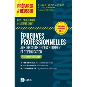 Réussir les nouvelles épreuves professionnelles aux concours de l'enseignement. CRPE/CAPES/Agrégation/CAPET/CAPLP/CAPEPS - Béatrice Mabilon-Bonfils