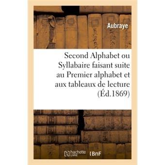 Second Alphabet ou Syllabaire, faisant suite au Premier alphabet et aux tableaux de lecture