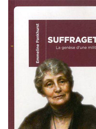 Suffragette - Emmeline  Pankhurst (Auteur)
