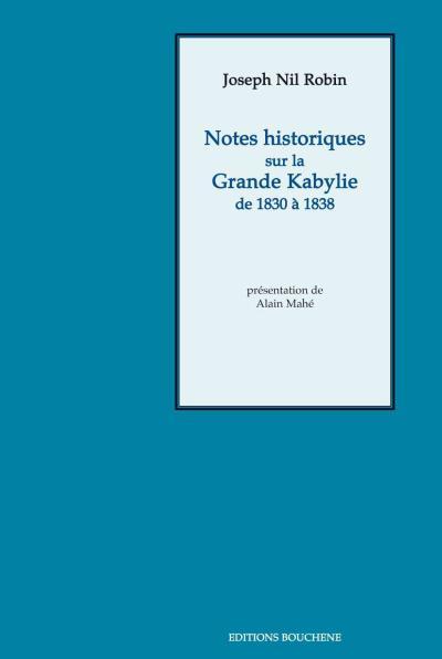 Notes historiques sur la kabylie de 1830 a 1838