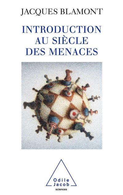 Introduction au siècle des menaces - 9782738190611 - 25,99 €