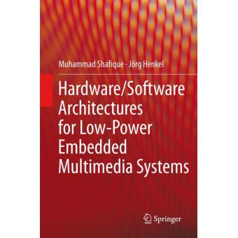 Hardware/software architectures for low-power embedded multi