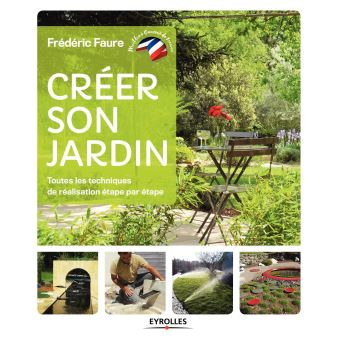 Cr er son jardin broch fr d ric faure achat livre ou ebook fnac - Creer son jardin ...
