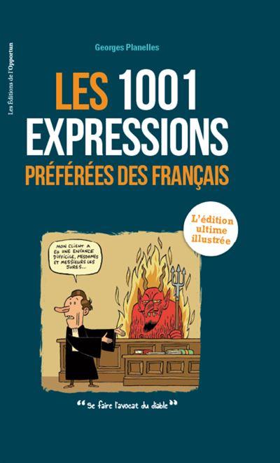 1001 expressions préférées des Français : l'édition ultime illustrée