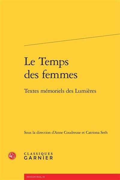 Le temps des femmes : textes mémoriels des lumières