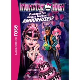 Monster high tome 3 monster high 03 pourquoi les goules tombent amoureuses collectif - Livre de monster high ...