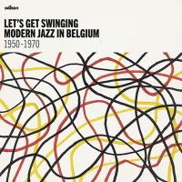 Let's get swinging Modern Jazz in Belgium 1950-1970 Vinyle Gatefold 180 gr
