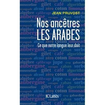 """Résultat de recherche d'images pour """"nos ancêtres les arabes jean pruvost"""""""