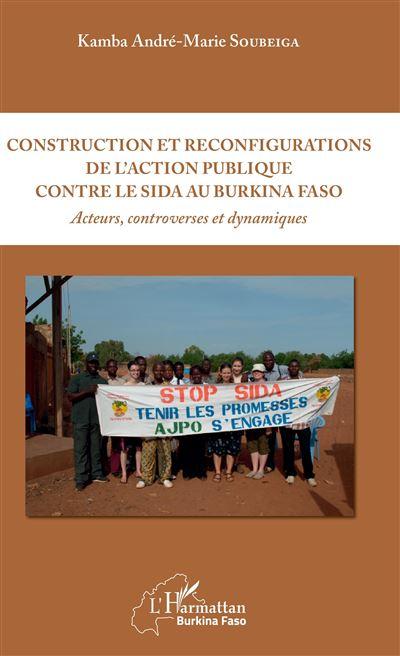 Construction et reconfigurations de l'action publique contre le sida au Burkina Faso
