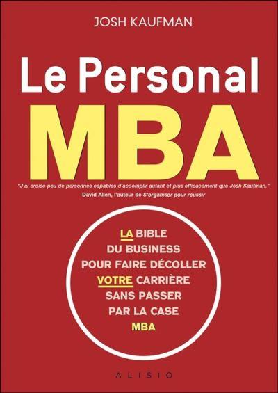 Le personal MBA - La bible du business pour faire décoller votre carrière sans passer par la case MBA - 9782848997568 - 18,99 €