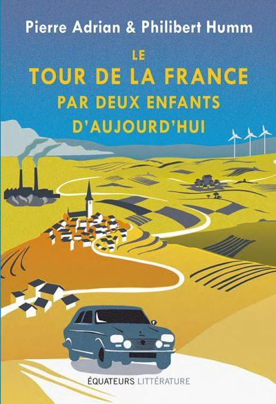 Le tour de la France par deux enfants d'aujourd'hui - 9782849905739 - 16,99 €