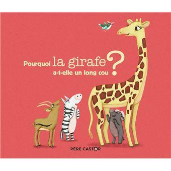 Petites histoires du Père CastorPourquoi la girafe a-t-elle un long cou ?