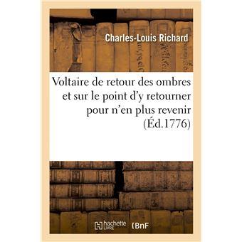 Voltaire de retour des ombres, et sur le point d'y retourner pour n'en plus revenir