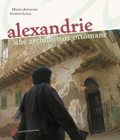 Alexandrie - une architecture ottomane