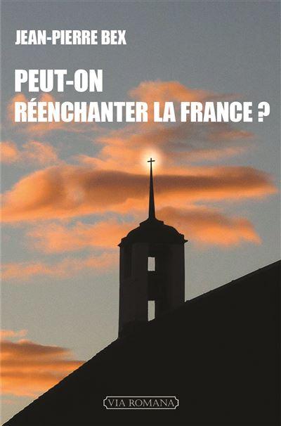 Peut-on réenchanter la France ?