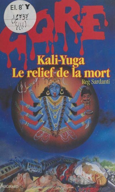 Kali-Yuga le relief de la mort