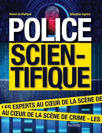 Police scientifique - Les experts au coeur de la scène de crime - 9782011171917 - 16,99 €