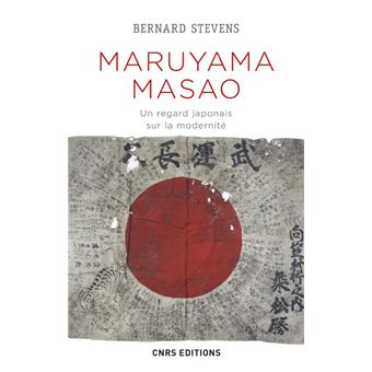 Maruyama Masao. Un regard japonais sur la modernité