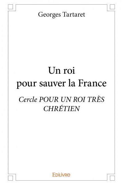 Un roi pour sauver la France
