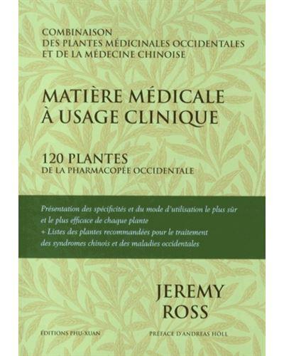 Matière médicale à usage clinique 120 plantes de la pharmacopée occidentale