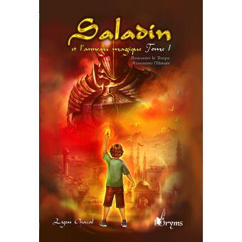 Saladin Et L Anneau Magique Tome 1 Remonter Le Temps Rencontrer L Histoire