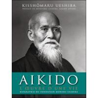 Aïkido : L'oeuvre d'une vie