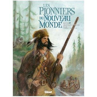 Les Pionniers du Nouveau MondeLes Pionniers du nouveau monde - Intégrale T17 à