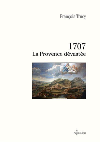 1707 : La Provence dévastée