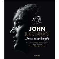 John lennon l'homme derriere le mythe