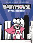 Babymouse / Jennifer L. Holm & Matthew Holm | Holm, Jennifer L. (1968-....). Auteur
