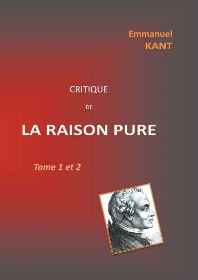 Critique de la RAISON PURE - Tome 1 et 2 - 9782322226399 - 4,99 €