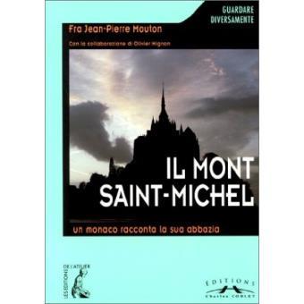 Il Mont-Saint-Michel un monaco racconta la sua abbazia