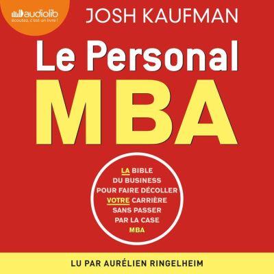 Le Personal MBA - La bible du business pour faire décoller votre carrière sans passer par la case MBA - Format Téléchargement Audio - 9791035400446 - 24,95 €
