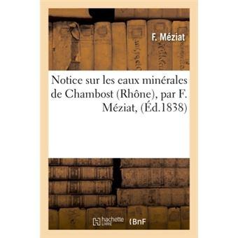 Notice sur les eaux minérales de Chambost Rhône, par F. Méziat,