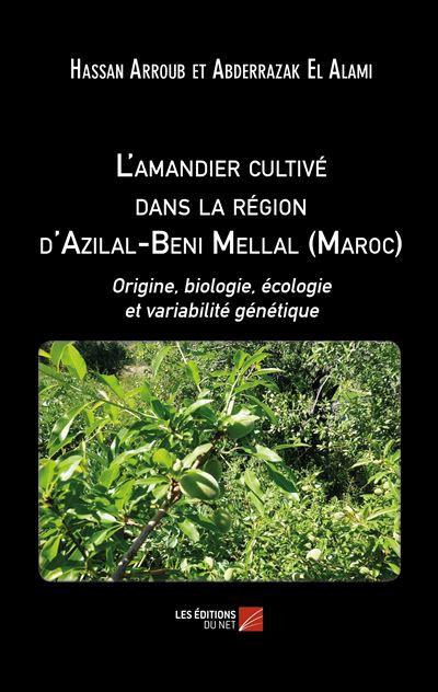 L'amandier cultivé dans la région d'Azilal-Béni Mellal, Maroc