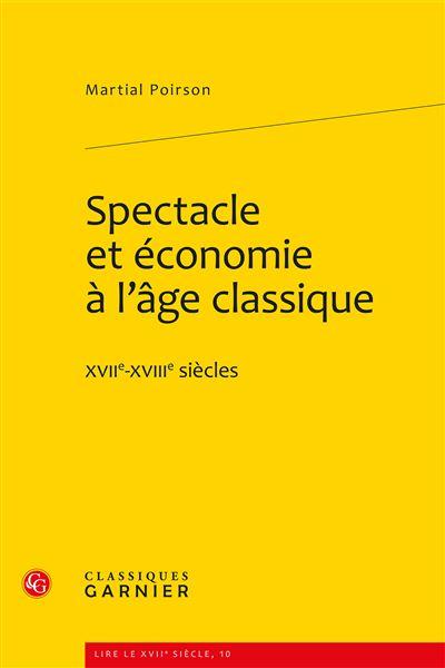 Spectacle et économie à l'âge classique - xviie-xviiie siècles