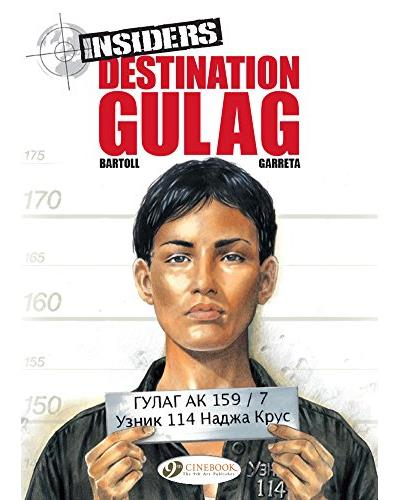 Insiders - tome 5 Destination Gulag