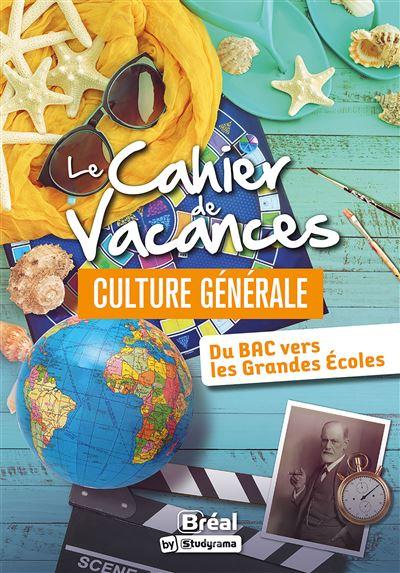 Le cahier de vacances pour les Grandes Ecoles Spécial Culture générale
