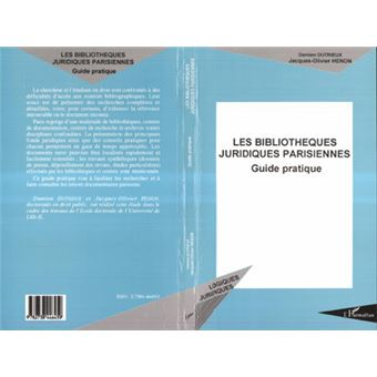 Les bibliothèques juridiques parisiennes. Guide pratique - Jacques-Olivier Hénon,Damien Dutrieux