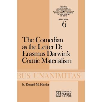 the comedian as the letter d erasmus darwins comic materialism hassler d m