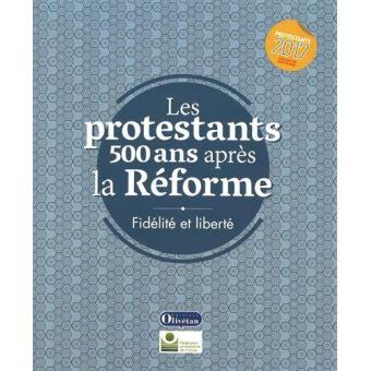 Les protestants 500 ans après la Réforme