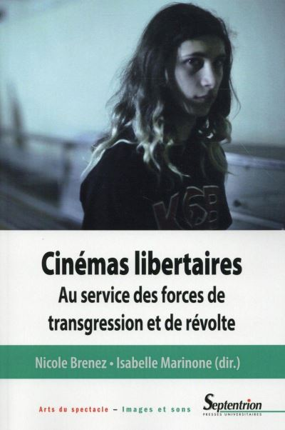 Cinémas libertaires au service des forces de transgression et de révolte