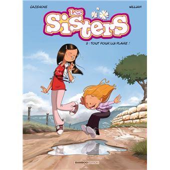 Les Sisters Tout Pour Lui Plaire Tome 8 Les Sisters
