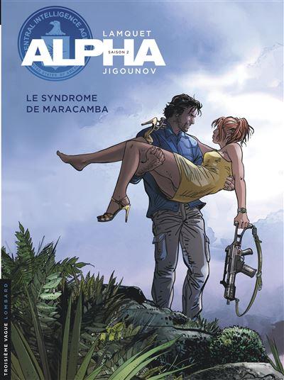 Alpha - Tome 13 : Le syndrome de Maracamba
