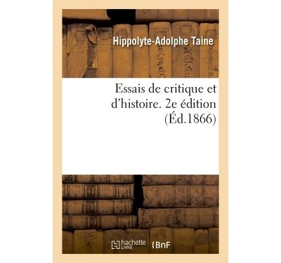 Essais de critique et d'histoire. 2e édition