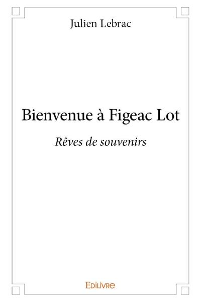 Bienvenue à Figeac Lot