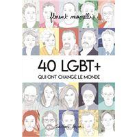 40 LGBT + qui ont changé le monde