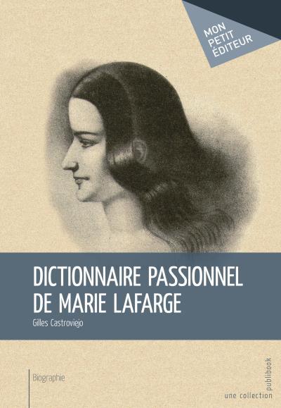 Dictionnaire passionnel de Marie Lafarge