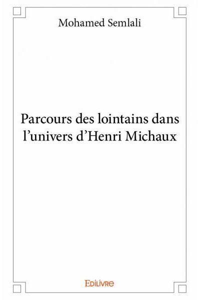 Parcours des lointains dans l'univers d'Henri Michaux