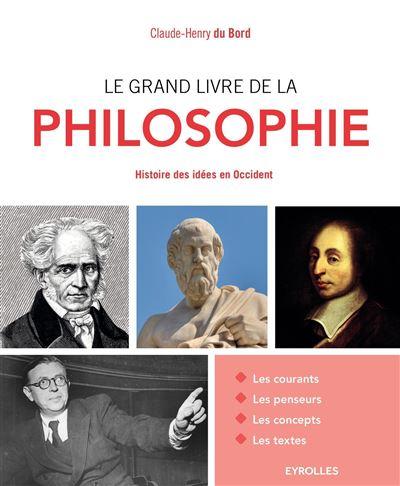 Le grand livre de la philosophie [histoire des idées en Occident]